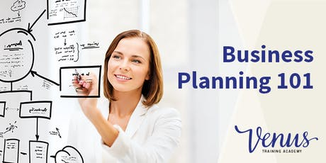 Venus Academy Virtual - Business Planning 101 - 12th July 2019 tickets