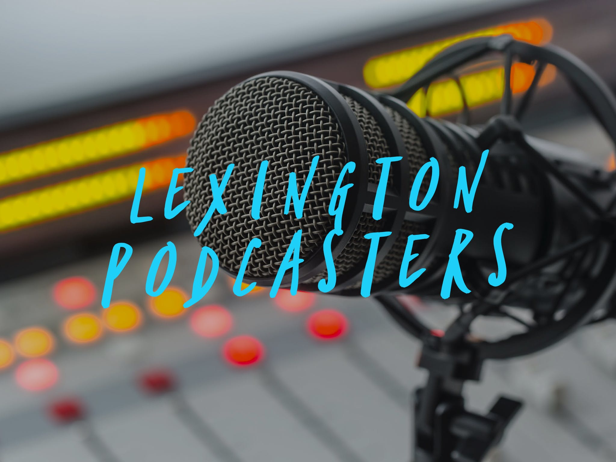 Lexington Podcasters