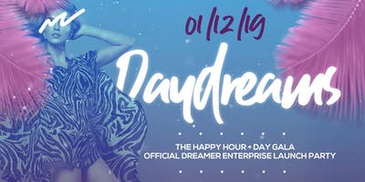DAY DREAMS : The Happy Hour + Day Gala