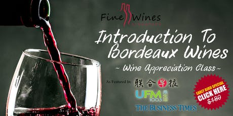 (Last 2 Seats) Introduction To Bordeaux Wines Class tickets