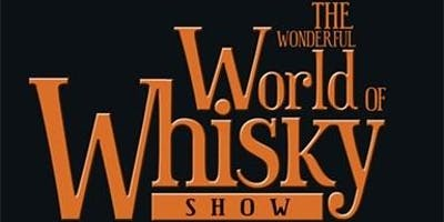 THE WONDERFUL WORLD OF WHISKY SHOW - All events are shown on all 3 dates