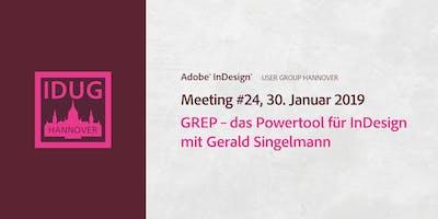 IDUG Hannover, Meeting #24: GREP–das Powertool für InDesign mit Gerald Singelmann