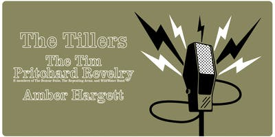 The Tillers, The Tim Pritchard Revelry, and Amber Hargett