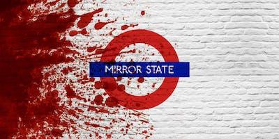 Mirror State Underground - London