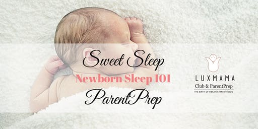 Newborn Sleep 101 (Luxmama Prenatal ParentPrep) - 22 Oct 2019