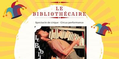 Le bibliothécaire - Un spectacle de cirque | A circus performance