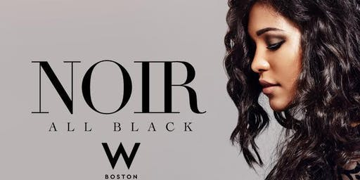NOIR ALL BLACK - Black Friday Event @ W Hotel Boston