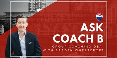 Ask Coach B - Group Coaching Q&A with Braden Wheatcroft