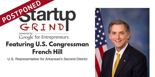 Startup Grind with U.S. Congressman French Hill