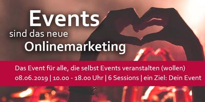 EVENTS sind das neue Onlinemarketing | Das Event für alle, die selbst Events veranstalten (wollen)