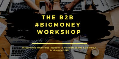The B2B #BigMoney Workshop