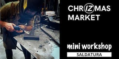ChrIZmas Market - MiniWorkshop - Saldatura