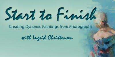 Start to Finish: Creating Dynamic Paintings from Photographs with Ingrid Christensen