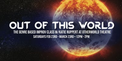 Out Of This World, The Genre Based Improv Class