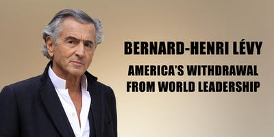 Bernard-Henri Lévy: America's Withdrawal from World Leadership