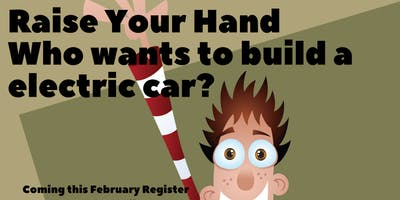 Raise your Hand!  Who wants to build a electric car?