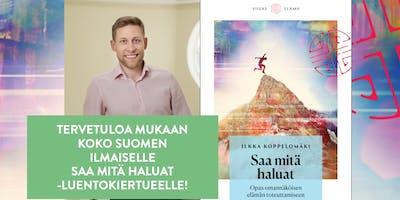 Saa mitä haluat -luento - Kouvolassa 4.1.2019 klo 17.30-20.00