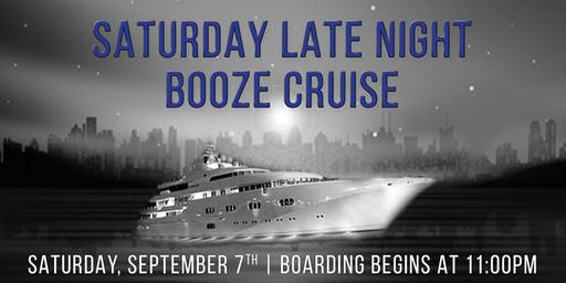 Saturday Late Night Booze Cruise on September 7th aboard Spirit of Chicago