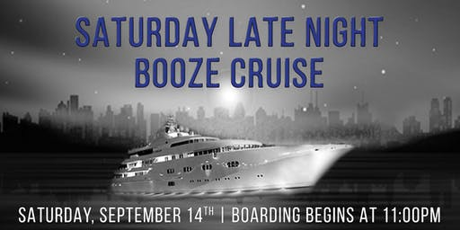 Saturday Late Night Booze Cruise on September 14th aboard Spirit of Chicago