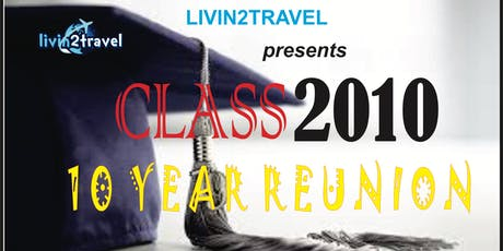 Livin2travel presents CLASS'10 10 YEAR REUNION tickets