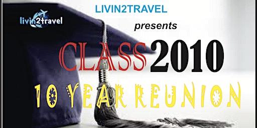Livin2travel presents CLASS'10 10 YEAR REUNION