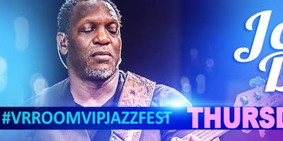 "John Dillard ""Album Release"" @ the 3rd Annual VrroomVIP JazzFEST - (2 for 1 concert) - *Early Bird*"