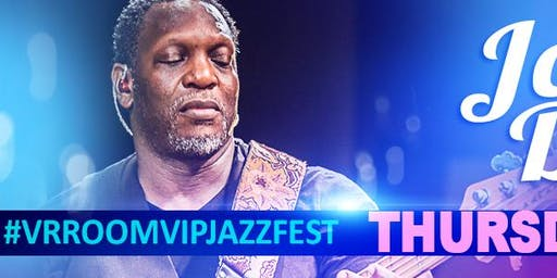 "John Dillard ""Album Release"" @ the 3rd Annual VrroomVIP JazzFEST - (2 for 1 concert) - *Limited*"