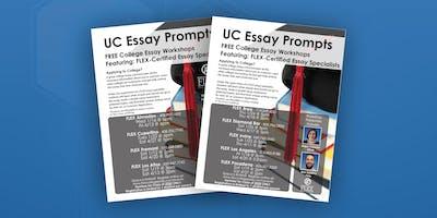 FLEX Los Altos: Pre College Essay Workshop: UC Essay Prompts