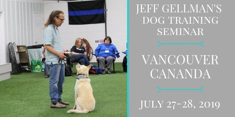 Vancouver, Canada - Jeff Gellman's Dog Training Seminar tickets