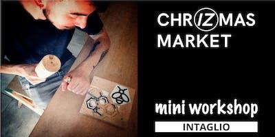ChrIZmas Market - MiniWorkshop - Intaglio