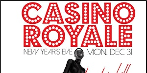CASINO ROYALE - Dressed to Kill New Years Eve...