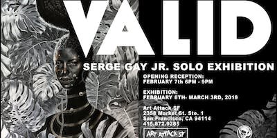 Valid: Serge Gay Jr. Solo Exhibition Opening Reception