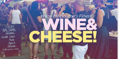 Wine and Cheese Fest - Williamstown 9 March 2019