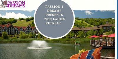 3rd Annual Blue Mountain Ladies Retreat by Passion 4 Dreams