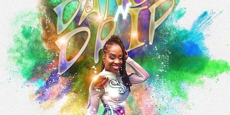Dance N Drip @EmpressCece tickets