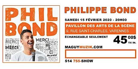 Philippe Bond : nouveau spectacle ! Supplémentaire !! billets