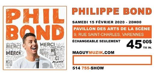 Philippe Bond : nouveau spectacle ! Supplémentaire !!