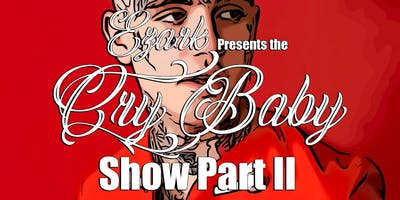 """""""The Cry Baby Show Part II"""""""