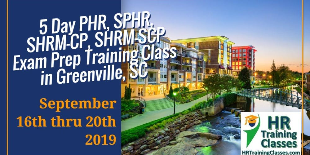 5 Day Phr Sphr Shrm Cp And Shrm Scp Exam Prep Course In Greenville