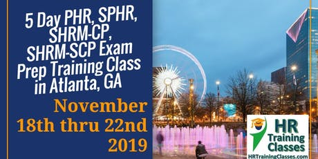 5 Day PHR, SPHR, SHRM-CP and SHRM-SCP Exam Prep Boot Camp Training Course in Atlanta tickets