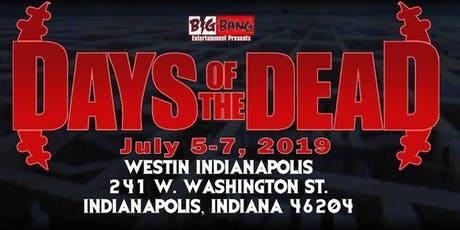 Days Of The Dead - Indianapolis tickets