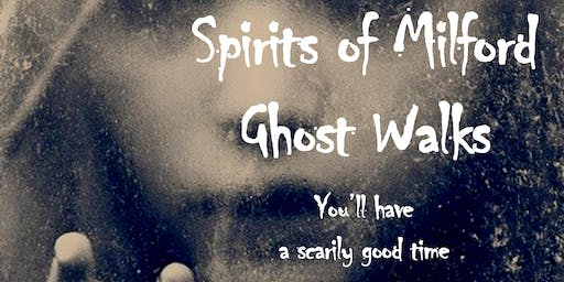 Saturday, October 12, 2019 Spirits of Milford Ghost Walk