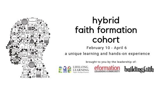 Hybrid Faith Formation Cohort (Spring 2019)