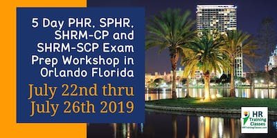 5 Day PHR, SPHR, SHRM-CP and SHRM-SCP Exam Prep Training Course in Orlando