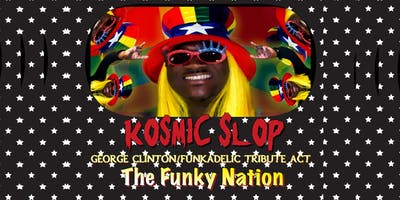 Kosmic Slop Funky Nation - A tribute to George Clinton Funkadelic