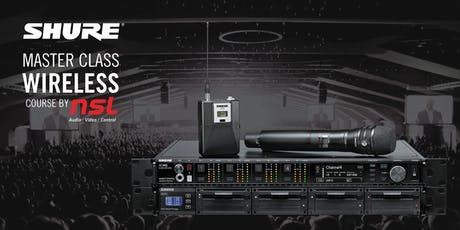 SHURE MASTER CLASS: WIRELESS TECHNIQUES & BEST PRACTICES - One Day Course! tickets