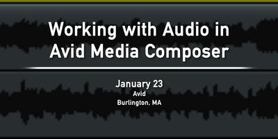 BAVUG 2019 Jan: Working with Audio in Avid Media Composer