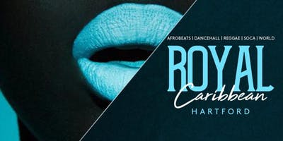 "{Hartford, CT} Royal Caribbean Season 4 Launch ""Your #1 Upscale Afrobeat/Caribbean Experience"""