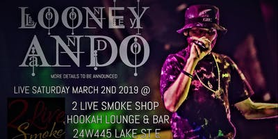 2 LIVE SMOKE SHOP: LOONEY ANDO MUSIC