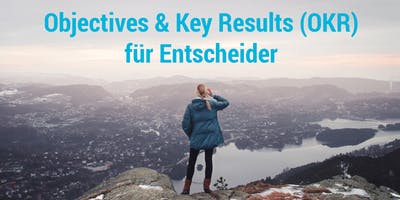 Objectives+%26+Key+Results+%28OKR%29+f%C3%BCr+Entscheid